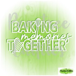 Baking Memories Together