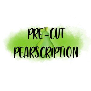 Pearscription catchup (precut)