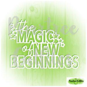 The Magic of New Beginnings