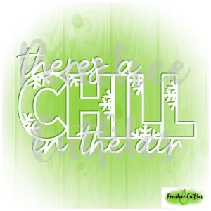 There's a Chill in the Air