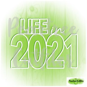 Life in 2021