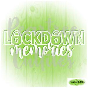 Lockdown Memories