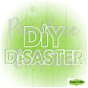 DIY Disaster