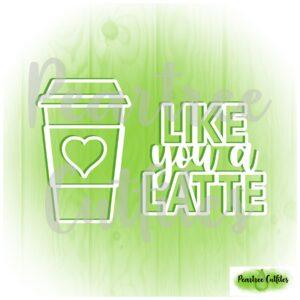 Like You a Latte