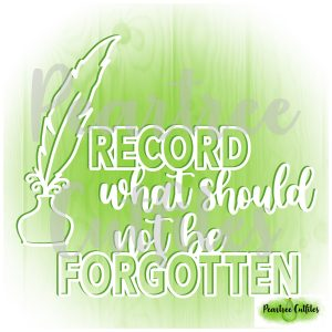 Record What Should Not Be Forgotten