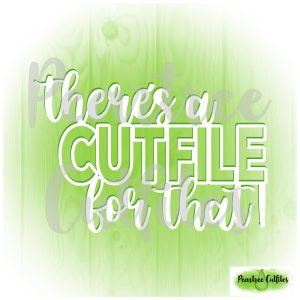 Theres a Cutfile for That